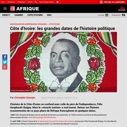 Côte d'Ivoire: les grandes dates de l'histoire politique