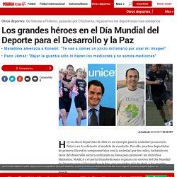 Los grandes héroes en el Día Mundial del Deporte para el Desarrollo y la Paz