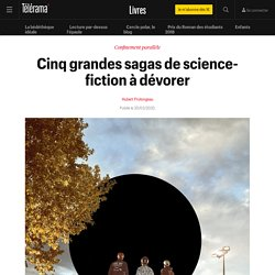 Cinq grandes sagas de science-fiction à dévorer - Livres