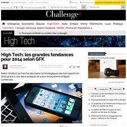 High Tech: les grandes tendances pour 2014 selon GFK - 13 février 2014