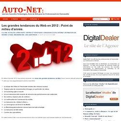 Les grandes tendances du Web en 2012 : Point de milieu d'année. - Auto Net