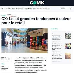 CX: Les 4 grandes tendances à suivre pour le retail