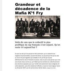 Grandeur et décadence de la Mafia K'1 Fry - Noisey
