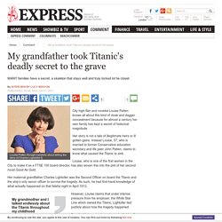 My grandfather took Titanic's deadly secret to the grave