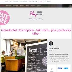 Grandhotel Cosmopolis - tak trochu jiný uprchlický tábor - HateFree Culture