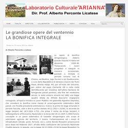 Le grandiose opere del ventennio LA BONIFICA INTEGRALE