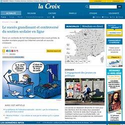 www.la-croix.com/Actualite/S-informer/France/Le-succes-grandissant-et-controverse-du-soutien-scolaire-en-ligne-_NP_-2011-08-30-705029