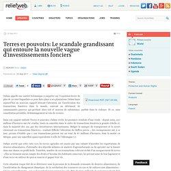 Terres et pouvoirs: Le scandale grandissant qui entoure la nouvelle vague d'investissements fonciers