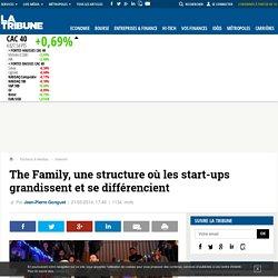 The Family, une structure où les start-ups grandissent et se différencient