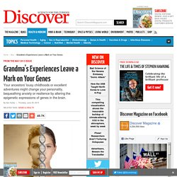 Grandma's Experiences Leave Epigenetic Mark on Your Genes