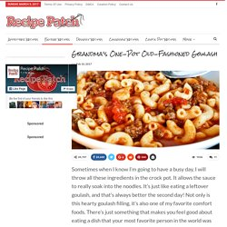Grandma's One-Pot Old-Fashioned Goulash - Page 2 of 2 - Recipe Patch