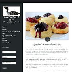 Grandma's Homemade Kolaches - How To Feed A Loon