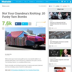 Not Your Grandma's Knitting: 20 Incredible Yarn Bombs