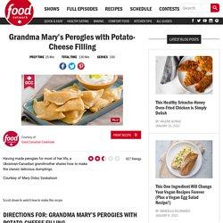 Grandma Mary's Perogies with Potato-Cheese Filling Recipes