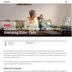 Grandma's Robot: How AI Is Revolutionizing Elder Care - Synced