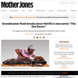 "Grandmaster Flash breaks down Netflix's new series ""The Get Down."""