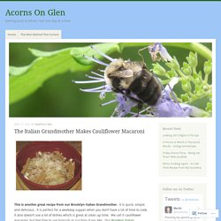The Italian Grandmother Makes Cauliflower Macaroni – Acorns On Glen