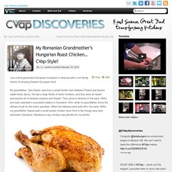 My Romanian Grandmother's Hungarian Roast Chicken… CVap-Style!