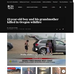 12-year-old boy and his grandmother killed in Oregon wildfire