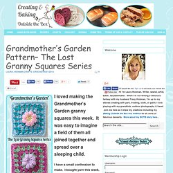 Grandmother's Garden Pattern- The Lost Granny Squares Series - Baking Outside the Box
