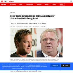 Stop using my grandpa's name, actor Kiefer Sutherland tells Doug Ford