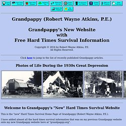 Grandpappy's Hard Times Survival Home Page by Robert Wayne Atkins, P.E.