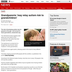 Grandparents 'may relay autism risk to grandchildren'