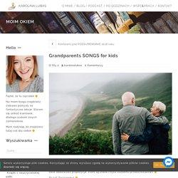 Grandparents SONGS for kids - Karolina Lubas - English Teacher