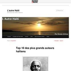 Top 10 des plus grands auteurs haïtiens - L'autre HaïtiL'autre Haïti