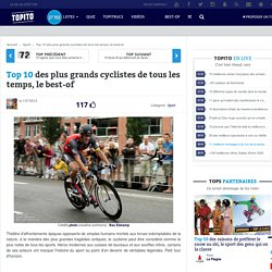 Top 10 des plus grands cyclistes de tous les temps, le best-of