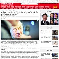 Edgar Morin: «Il y a deux grands périls pour l'humanité» - 06/09/2015 - ladepeche.fr