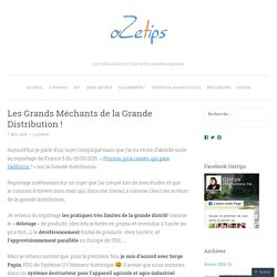 Les Grands Méchants de la Grande Distribution !