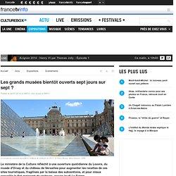 Les grands musées bientôt ouverts sept jours sur sept ?