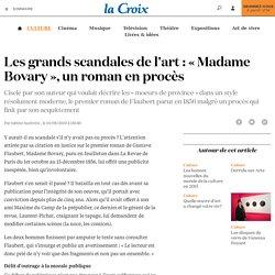Les grands scandales de l'art : « Madame Bovary », un roman en procès - La Croix