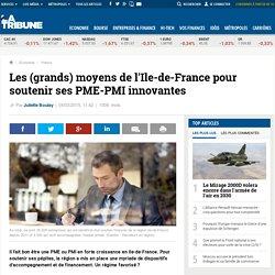 Les (grands) moyens de l'Ile-de-France pour soutenir ses PME-PMI innovantes