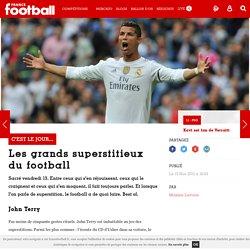C'est le jour... - Les grands superstitieux du football