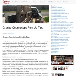Granite Countertops Pick-Up Tips. Factory Plaza
