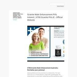 Granite Male Enhancement Pills Ireland