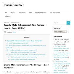 Granite Male Enhancement Pills Review - How to Boost Libido?