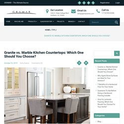 Granite vs. Marble Kitchen Countertops: Which One Should You Choose? - GRAMAR STONE CENTER