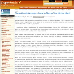 Cheap Granite Worktops - Guide to Plan up Your Kitchen Island