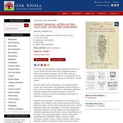 ROBERT GRANJON, LETTER-CUTTER, 1513-1590: AN OEUVRE-CATALOGUE
