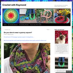 Do you dare to wear a granny square? | Crochet with Raymond