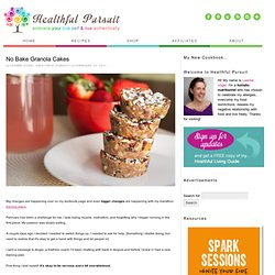 No Bake Granola Cakes — Healthful Pursuit