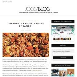 Granola : la recette facile et rapide ! - JOGG'BLOG