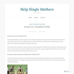Grant For Disabled Child – Help Single Mothers