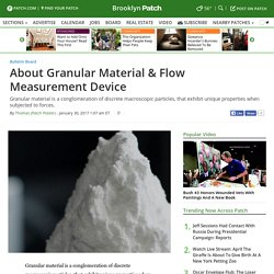 About Granular Material & Flow Measurement Device - Brooklyn, NY Patch
