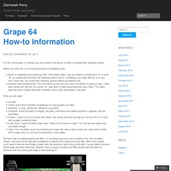 Grape 64 How-to information « I came, I saw, I built.