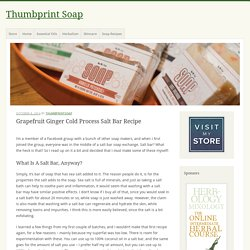 Grapefruit Ginger Cold Process Salt Bar Recipe