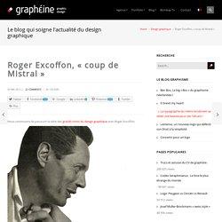 """Roger Excoffon, """"coup de Mistral"""""""